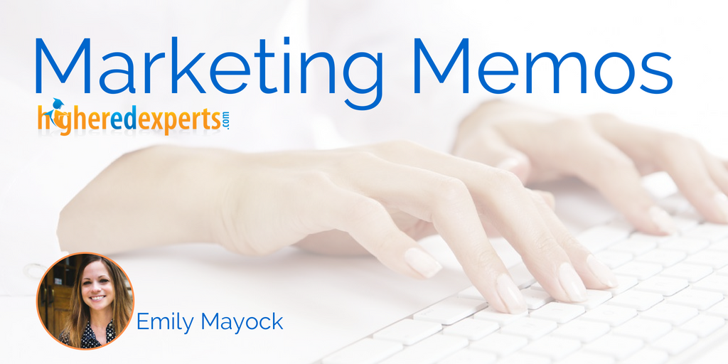 #HigherEd Marketing Memos: The Secret Weapon to Redesign Your Admission Website By Emily Mayock