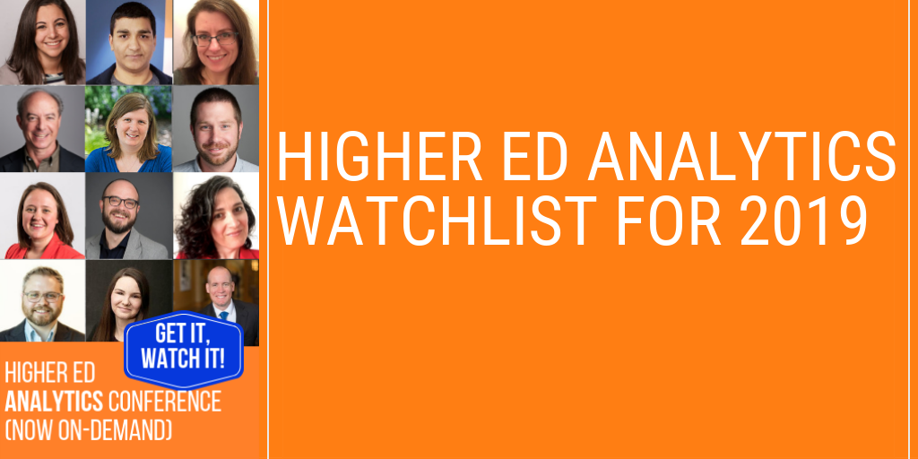 Higher Ed Analytics Watchlist for 2019: 12 takes on what's coming in higher ed digital measurement