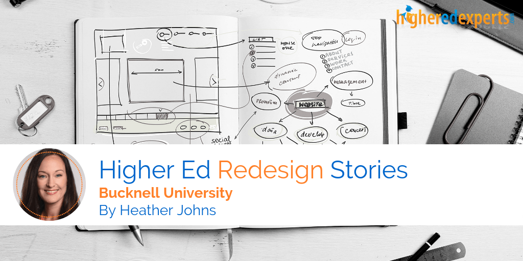 Higher Ed Website Redesign Stories: Bucknell University by Heather Johns