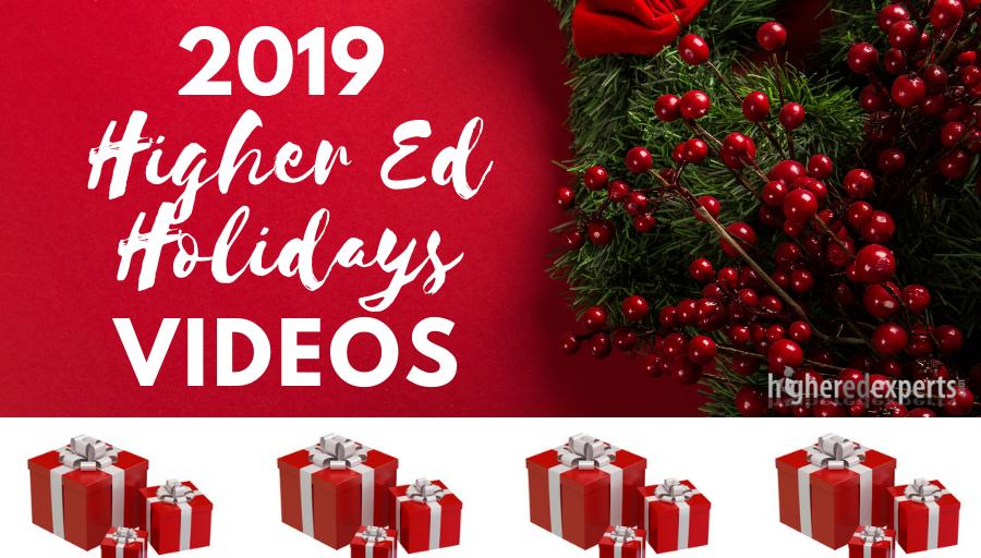 2019 Higher Ed Holidays Videos