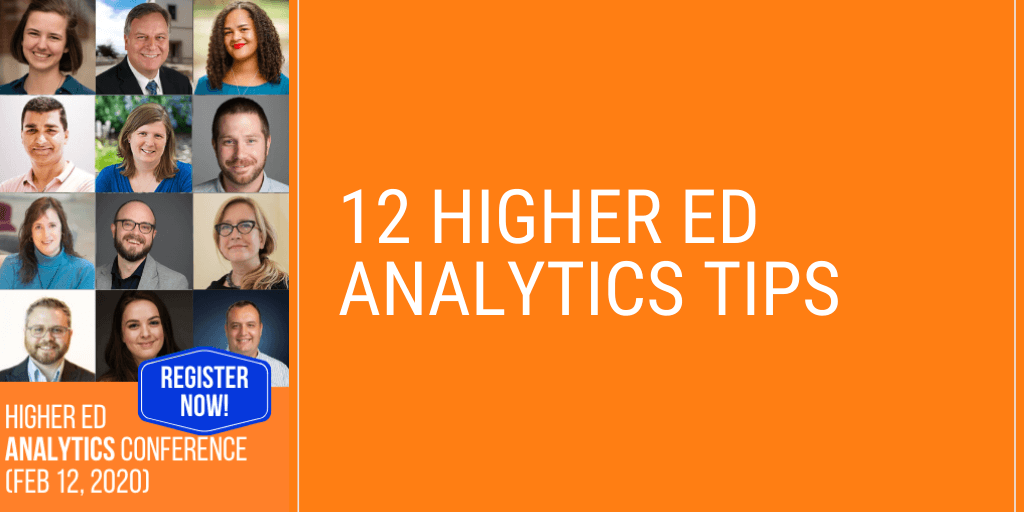 12 Higher Ed Analytics Techniques, Tips or Tricks